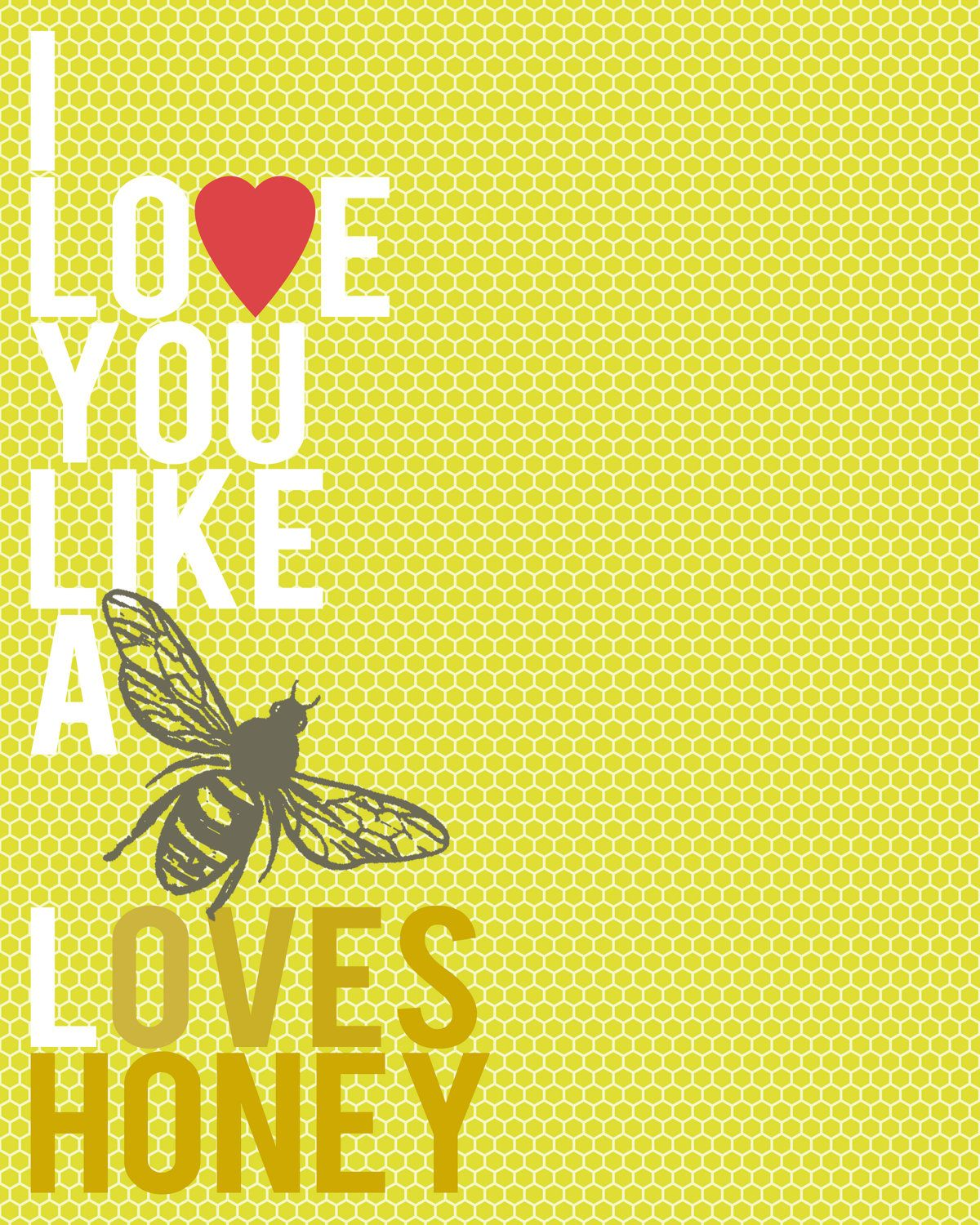 Love You Like a Bee Loves Honey | Love Quotes | Bee quotes ...