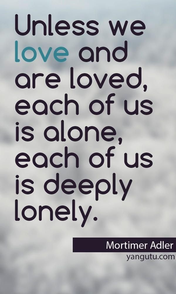 Rejected And Lonely Quotes And Sayings Eacj Of Us Is Alone