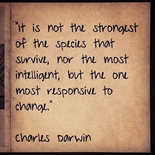 "Darwin Quotes: ""It Is Not The Strongest Of The Species That Survive, Nor"