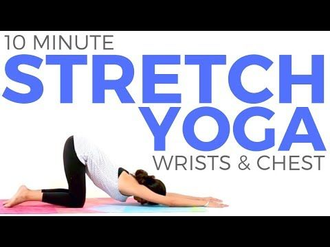 yoga stretches for wrists chest shoulders 10 minute