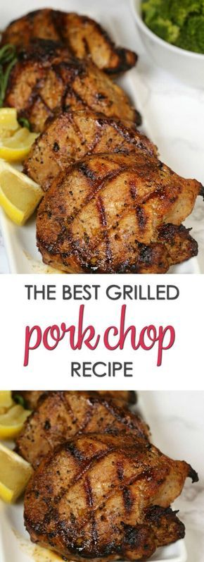 The Best Grilled Pork Chops Recipes - this easy grilled pork chops marinade is super easy to make and packed with a lot of flavor #grilledporkchops