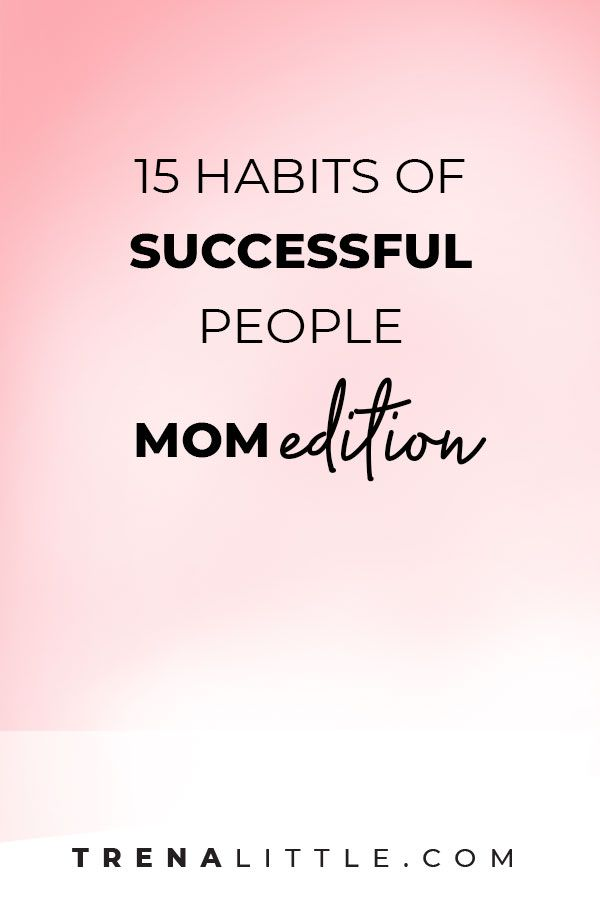 15 Habits of Highly Success People is part of Organization Work People - If you are anything like me and you want the videos about habits of highly successful people, you realize there's one thing missing in all these videos   KIDS! Yep! As a mom of two, when I watch these best tips for successful I always wonder how do you do this with kids  So in today's video I'm s