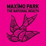The National Health - Maximo Park (Vertigo)