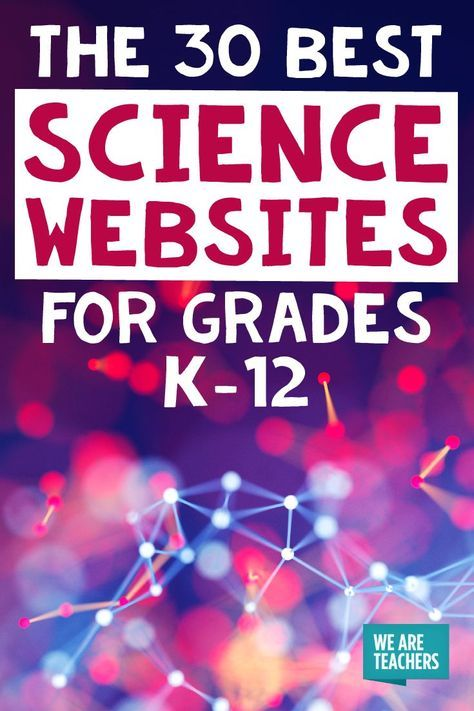 The 30 Best Science Websites for Grades K-12 #scienceclassroom