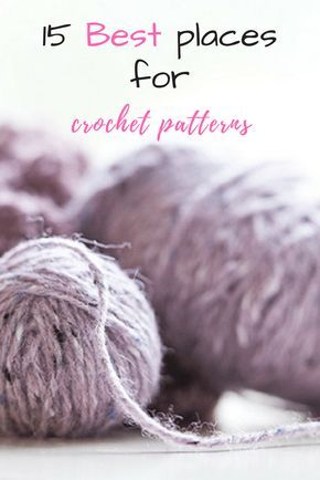 15 Best Places For Crochet Patterns Crochet Patterns And Yarns