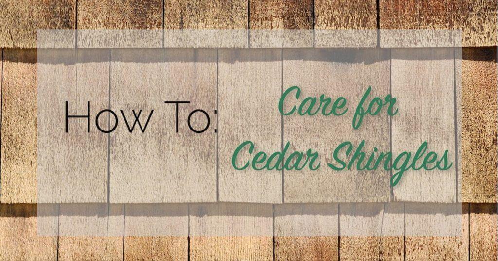 Best How To Care For Cedar Shingles Cedar Shingles Wood Shingles Shingle Siding 400 x 300