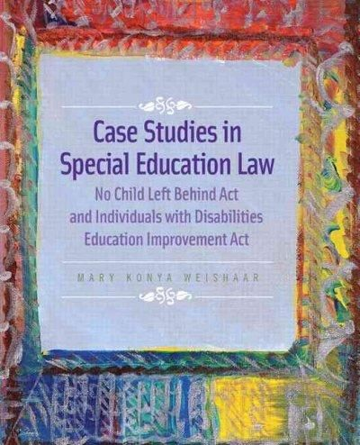 Leaving Special Ed Behind >> Case Studies In Special Education Law No Child Left Behind Act And