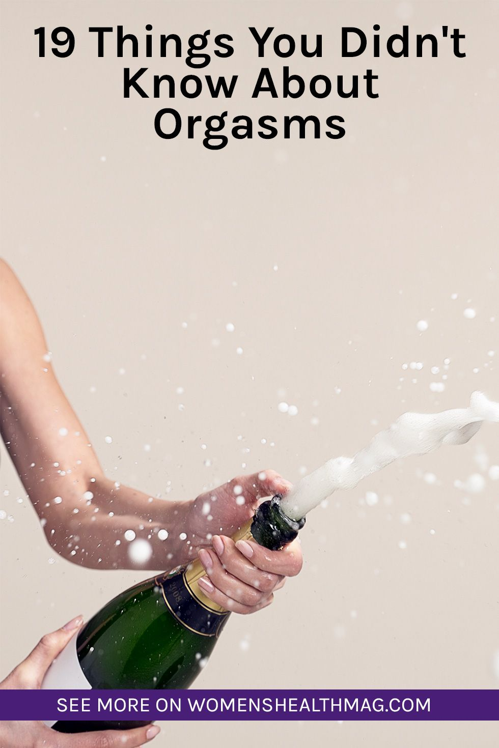 19 Things You Didnt Know About Orgasms