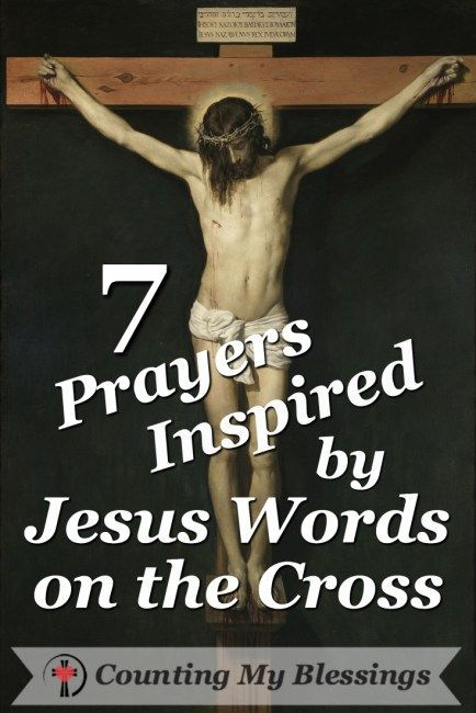 7 Prayers Inspired By Jesus Words On The Cross Pinterest