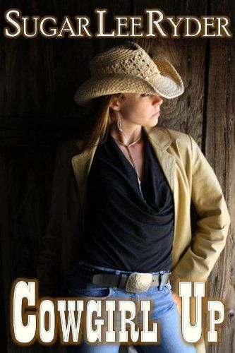 Cowgirl Up By Sugar Lee Ryder 299 134 Pages Publisher -7279