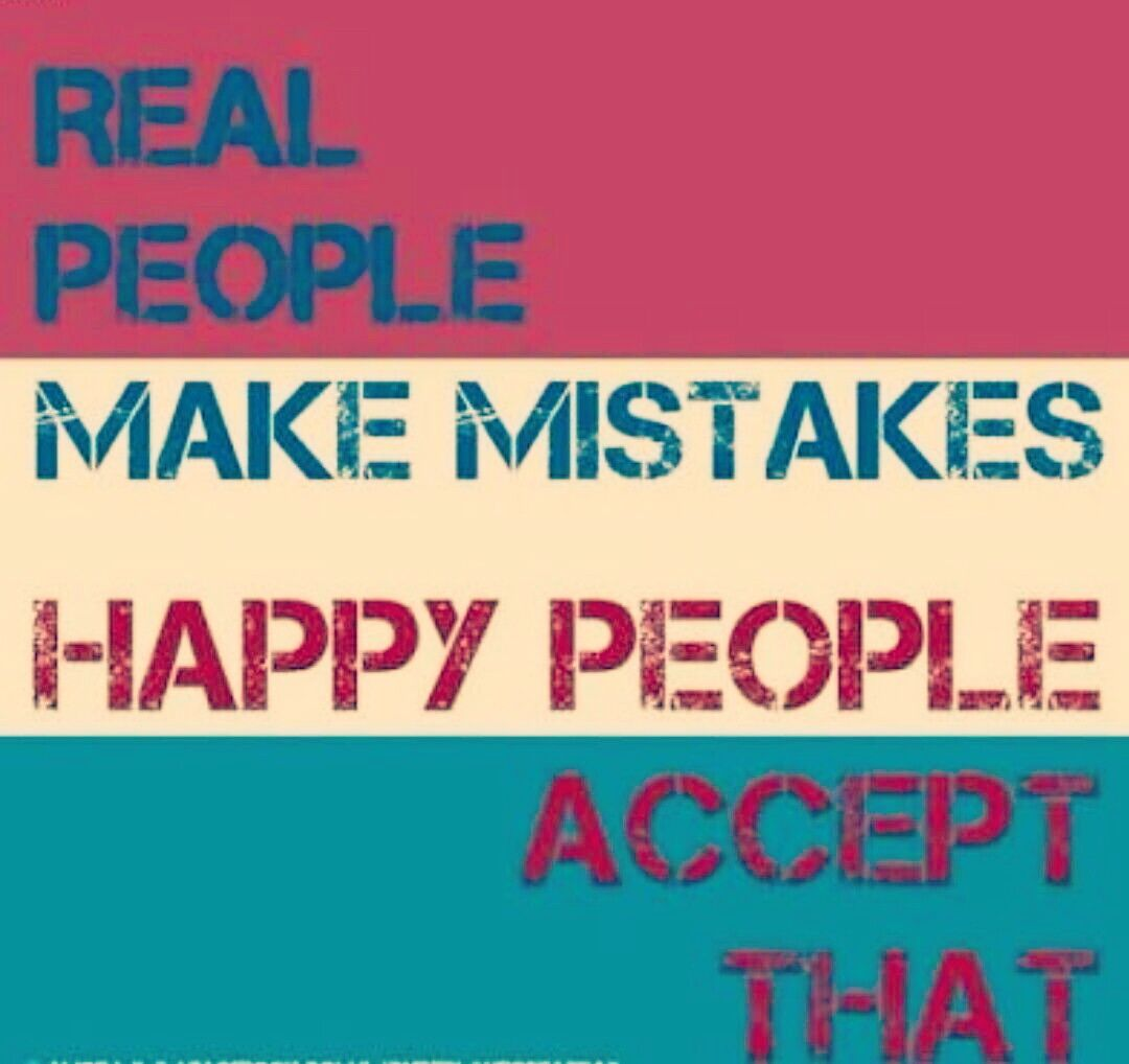 Daily Life Inspirational Quotes Happy People Accept Mistakes.life Inspiration Motivation