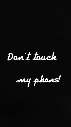 Don 39 t touch my phone wallpapers pinterest wallpaper - Don t touch my ipad wallpaper ...