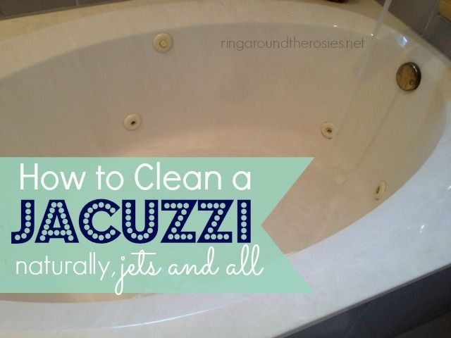 How To Clean A Jacuzzi Whirlpool Jetted Tub Clean Jetted Tub Jacuzzi