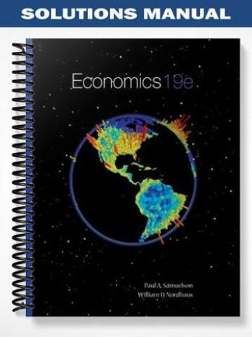 Solutions Manual For Economics 19th Edition By Samuelson Economics Solutions Manual