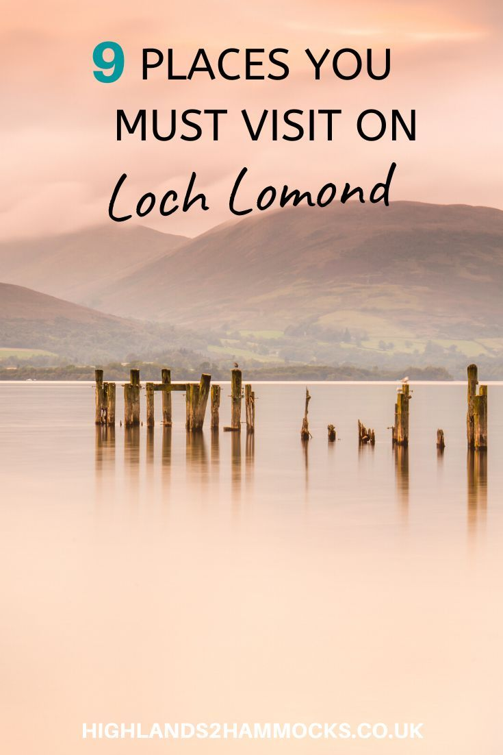 9 Places You Must Visit on Loch Lomond