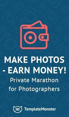 Join our marathon & make money on your hobby - http://photo-school.templatemonster.com/