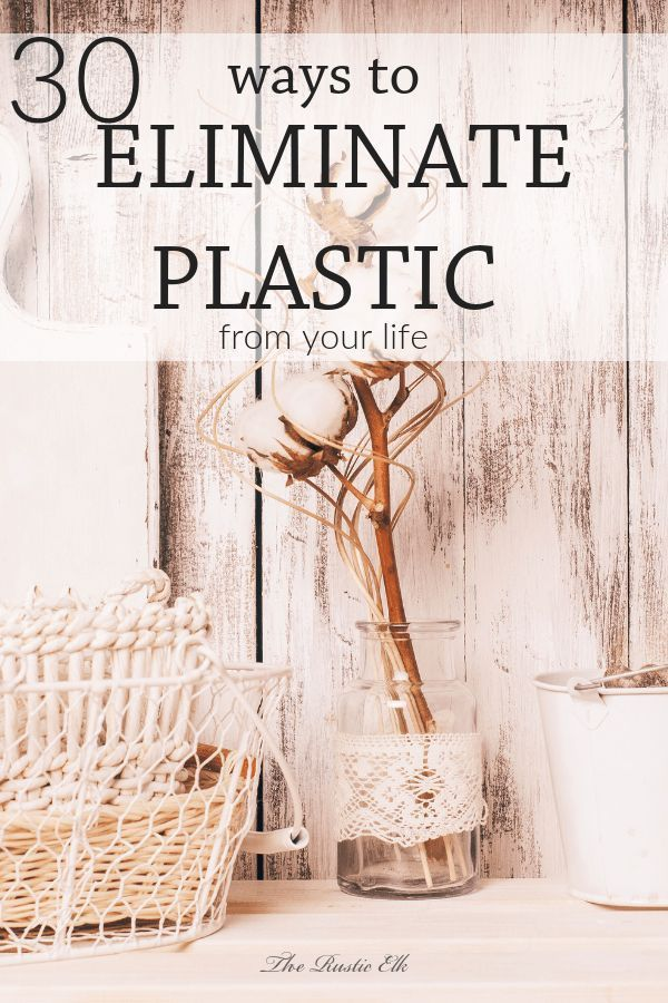30 Ways to Eliminate Plastic From Your Life is part of Plastic free life - Plastic is everywhere!! Here are 30 ways to eliminate plastic from your life once and for all!