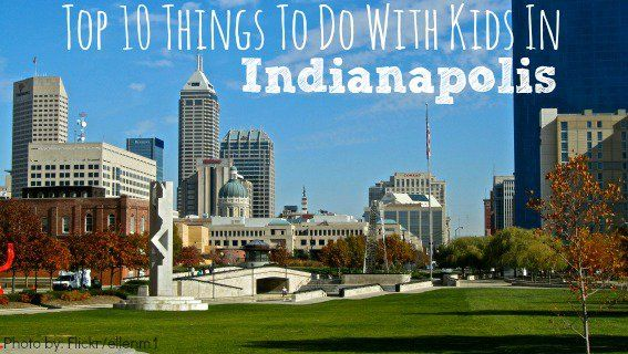 Top 10 Things For Families To Do In Indianapolis Indianapolis Skyline Family Vacation Destinations River Park