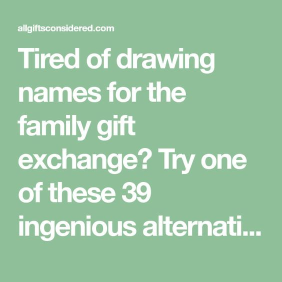 Tired of drawing names for the family gift exchange? Try one of ...