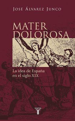 Mater Dolorosa La Idea De España En El Siglo Xix Siglo Xix Dolor Revista De Libros