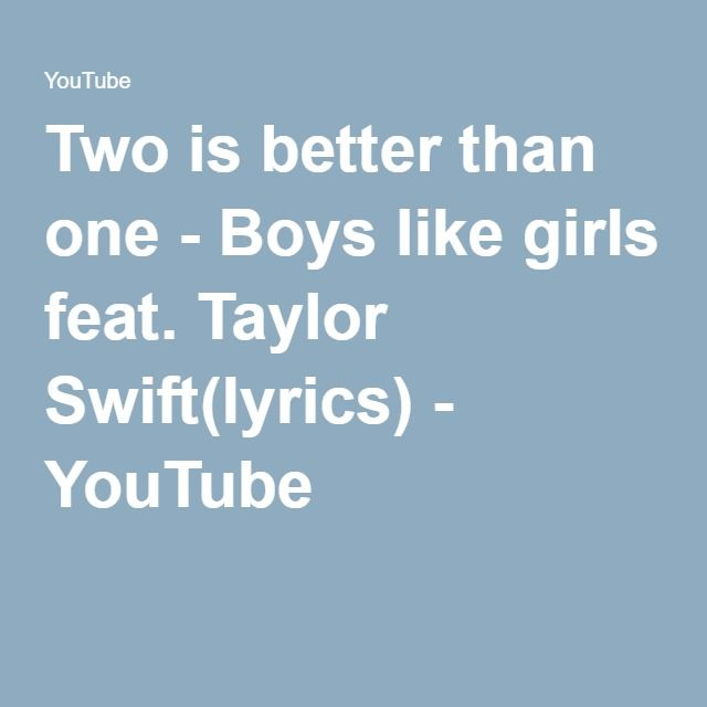 Two is better than one - Boys like girls feat. Taylor Swift(lyrics) - YouTube