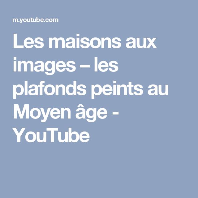 Les maisons aux images – les plafonds peints au Moyen âge - YouTube