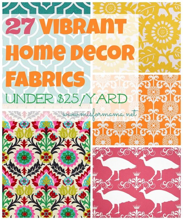 27 Vibrant Home Decor Fabrics For Under $25/yard. Most Are Waaaay Under (
