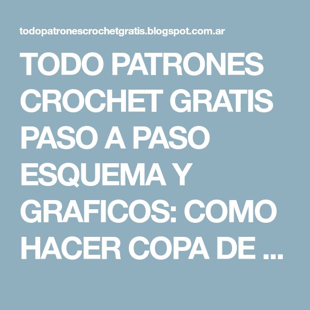 TODO PATRONES CROCHET GRATIS PASO A PASO ESQUEMA Y GRAFICOS: COMO ...