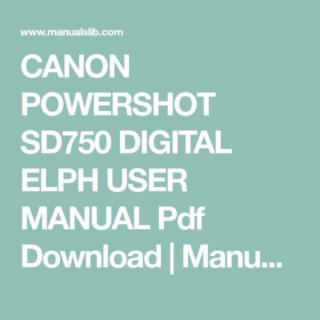 Canon Powershot Sd750 Digital Elph User Manual Pdf Download Manualslib Canon Powershot Powershot Canon