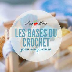 Tuto : Les bases du crochet pour amigurumis - Alice Balice - couture et DIY loisirs créatifs #loisirscréatifs