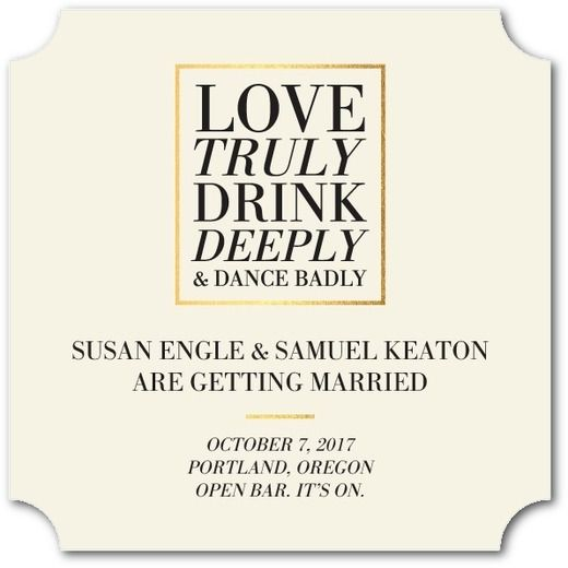 Wedding invitation wording open bar inviview love truly drink deeply and dance badly put a spin on traditional wedding invitation stopboris Choice Image