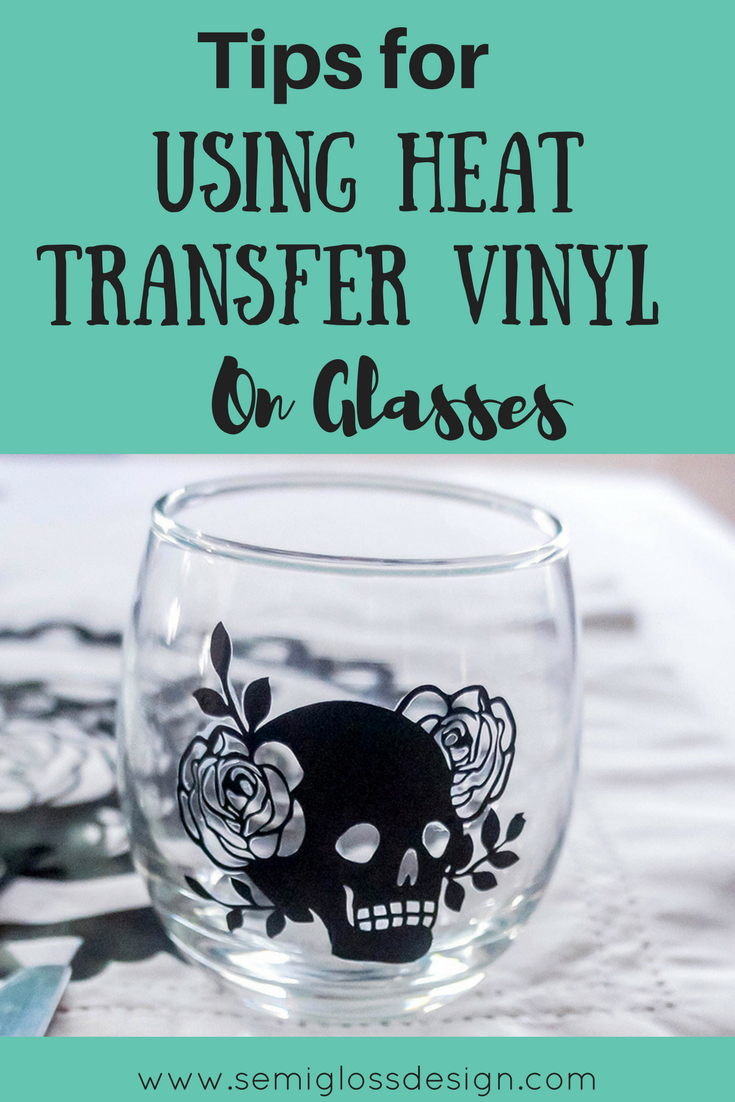 Easy Tips For Using Htv On Glasses Mugs Or Ceramics Semigloss Design Vinyl On Glass Cricut Heat Transfer Vinyl Diy Wine Glasses
