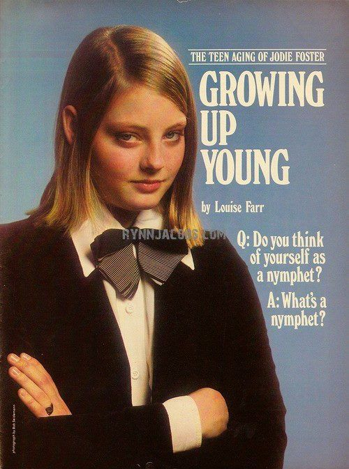 the teen aging of jodie foster / what's a nymphet?