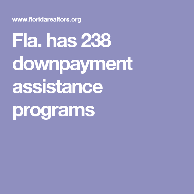 Fla. has 238 downpayment assistance programs | Assistant ...