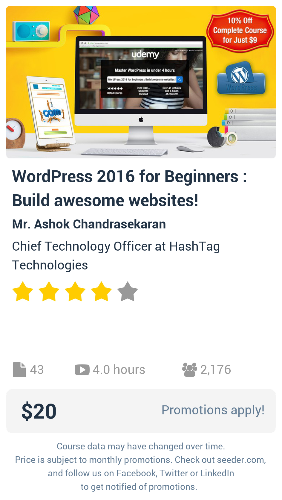 WordPress 2016 for Beginners : Build awesome websites! | Seeder offers perhaps the most dense collection of high quality online courses on the Internet. Over 13,800 courses, monthly discounts up to 92% off, and every course comes with a 30-day money back guarantee.