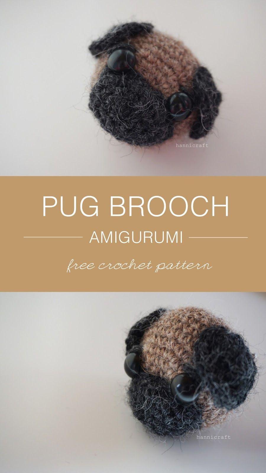 Pug Brooch Amigurumi Patrón de ganchillo gratis de hannicraft - Pin ...