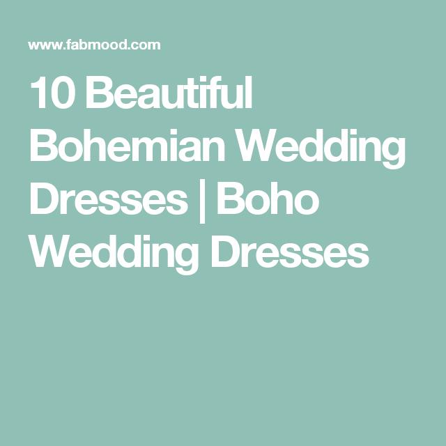 10 Beautiful Bohemian Wedding Dresses | Boho Wedding Dresses