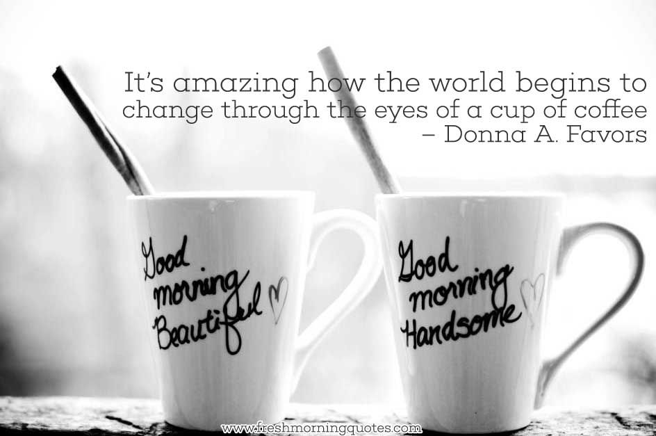 Beautiful Good Morning Coffee Images Wishes And Quotes Share These  Inspirational Good Morning Images And Good Morning Coffee Picture Quotes  With Beloved.