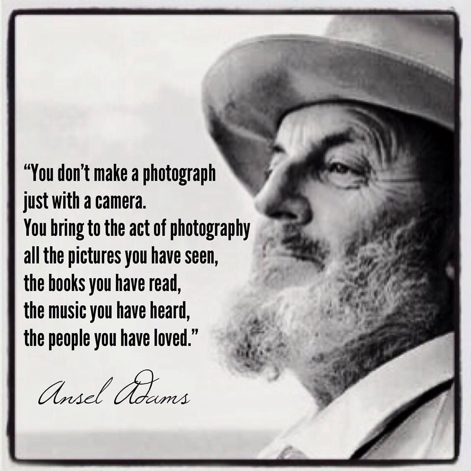 Ansel adams quote creativity true words applies to any art making process medium