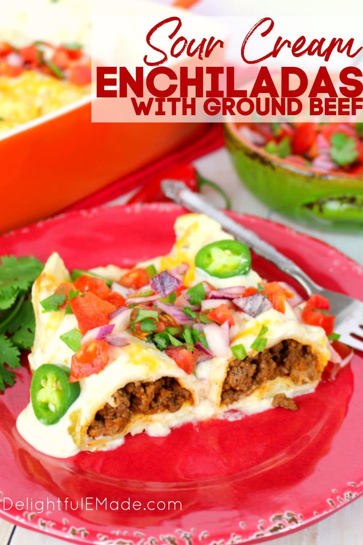 The Best Beef Sour Cream Enchiladas Ground Beef Enchiladas Recipe In 2020 Beef Enchilada Recipe Mexican Food Recipes Beef Enchilada Recipes