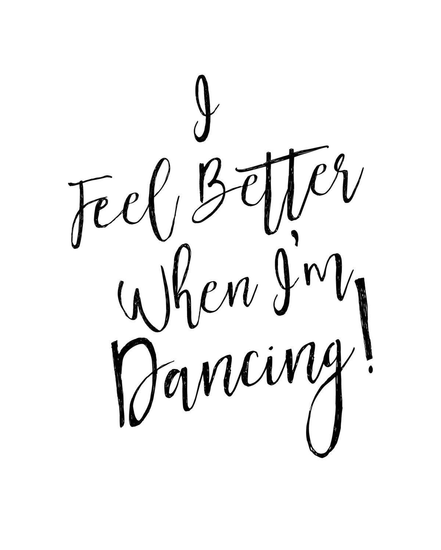 5 I Feel Better When M Dancing