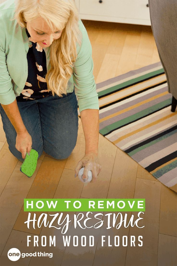 How to remove hazy residue from hardwood floors one good