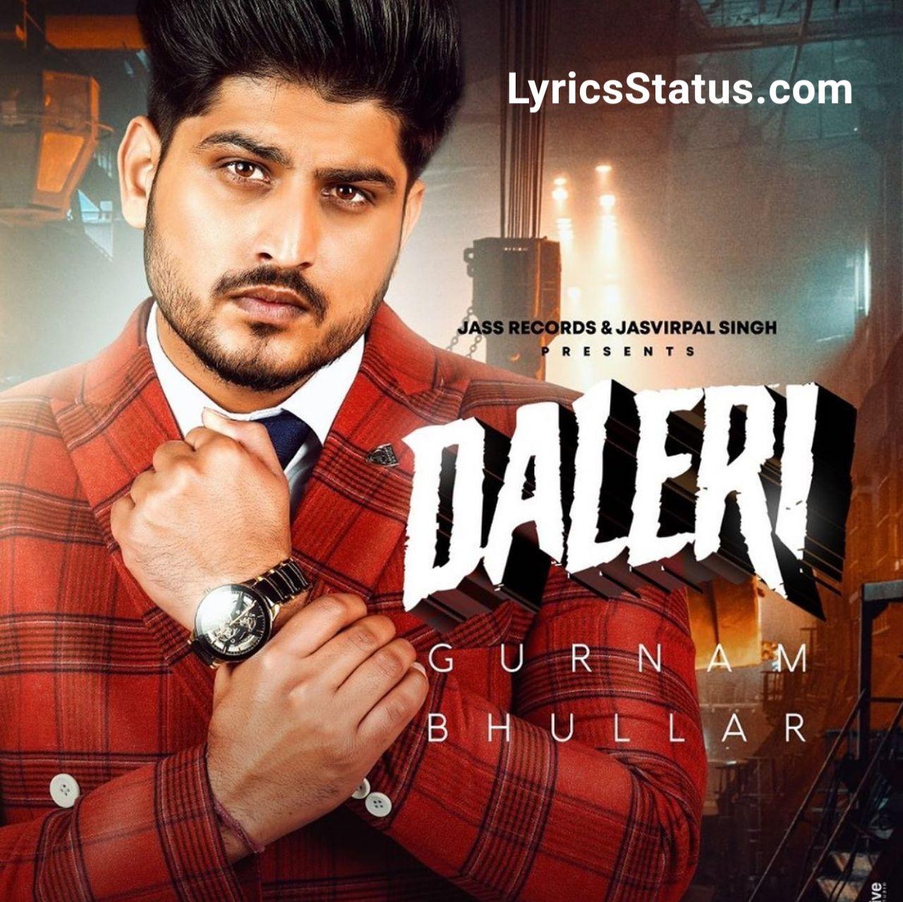Gurnam Bhullar New Song Daleri Lyrics Status Download Video Di 2020 Lagu Video