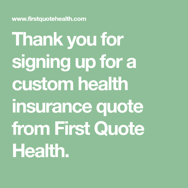 Thank You For Signing Up For A Custom Health Insurance Quote From