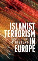 Islamist terrorism in Europe : a history / Petter Nesser