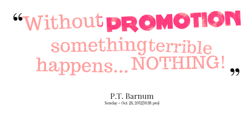 Quotes Picture: without promotion something terrible happens ...