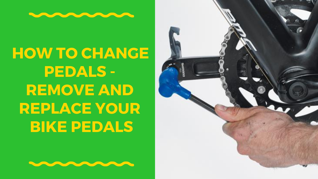 How To Change Pedals Remove And Replace Your Bike Pedals Bike