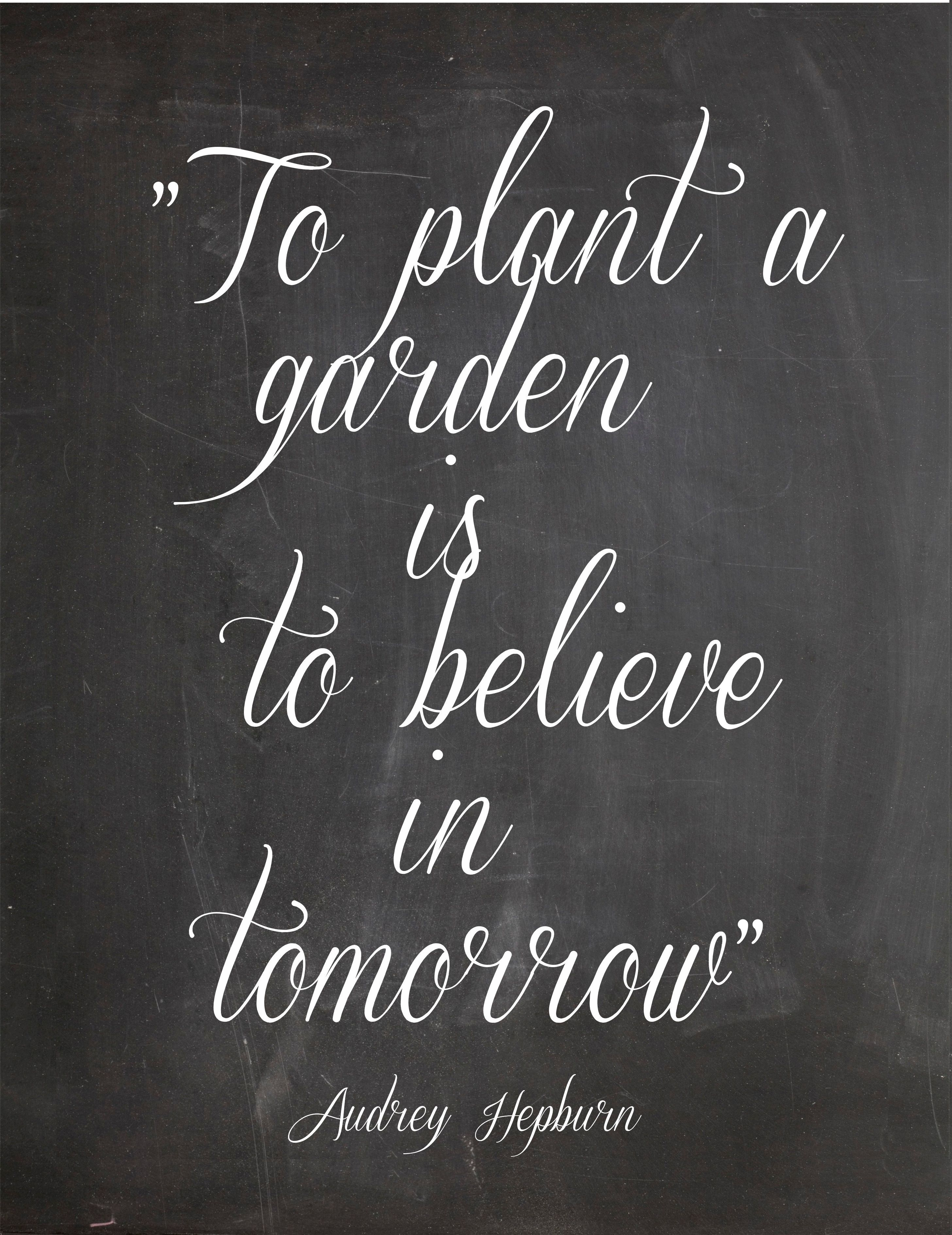 To Plant A Garden Audrey Hepburn Love I Want To Make A Sign