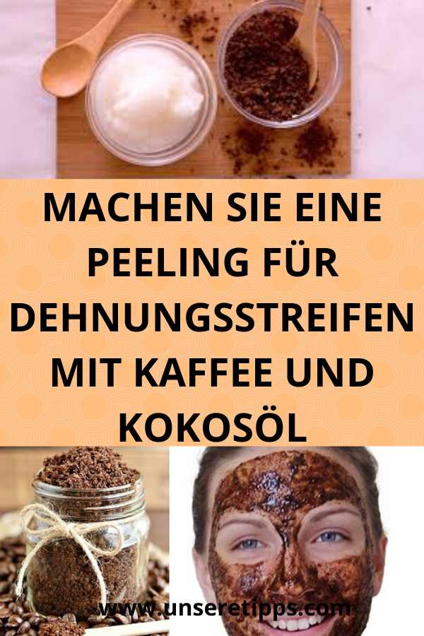 MACHEN SIE EINE PEELING FÜR DEHNUNGSSTREIFEN MIT KAFFEE ...