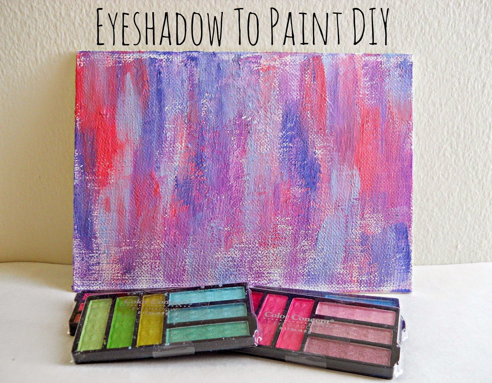 Eyeshadow To Paint Diy Diy Crafts Makeup Makeup Crafts Diy